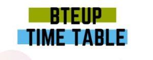 बीटीईयूपी टाइम टेबल